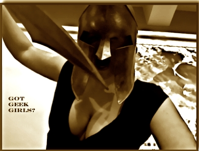 Yes, a Geek Girl will dress up like a Spartan if there are props readily available....